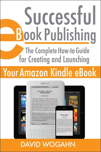 Successful eBook Publishing: The Complete How-to Guide for Creating and Launching